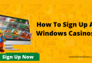 How to Sign Up at Windows Casino